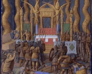 Desecration of the Temple of Jerusalem in 63 BC by Pompey and his soldiers — Жан Фуке