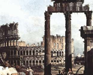Capriccio with the Colosseum — Бернардо Беллотто