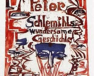 Peter Schlemihl's Remarkable Story — Эрнст Людвиг Кирхнер