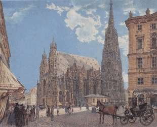 The St. Stephen's Cathedral in Vienna — Рудольф фон Альт